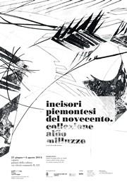 Mostra Incisori piemontesi del Novecento - collezione Alfio Milluzzo - Palazzo della Cultura - 21 giugno / 3 agosto 2014 - manifesto resize
