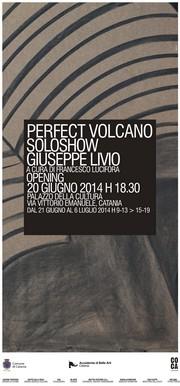 Mostra Perfect Volcano di Giuseppe Livio - Palazzo della CUltura - 20 giugno/6 luglio 2014 - Locandina resize
