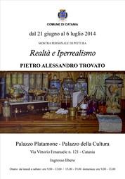 Mostra Realtà e Iperrealismo di Pietro Alessandro Trovato - Palazzo della CUltura - 21 giugno/6 luglio 2014 - Locandina resize